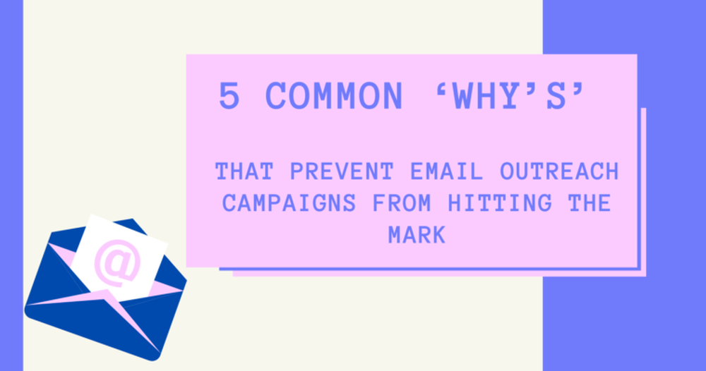 5-common----whys-that-prevent-email-outreach-campaigns-from-hitting-the-mark-60019dec7824a-760x400.png